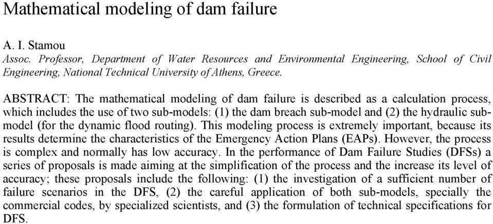 ABSTRACT: The mathematical modeling of dam failure is described as a calculation process, which includes the use of two sub-models: (1) the dam breach sub-model and (2) the hydraulic submodel (for