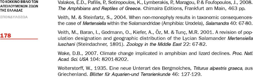 When non-monophyly results in taxonomic consequencesthe case of Mertensiella within the Salamandridae (Amphibia: Urodela), Salamandra 40: 67-80. Veith, M., Baran, I., Godmann, O., Kiefer, A., z, M.