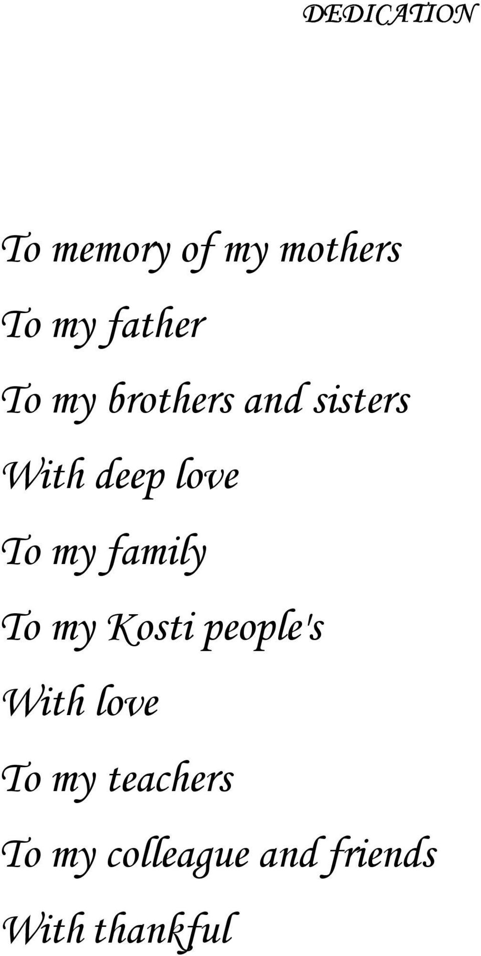 family To my Kosti people's With love To my