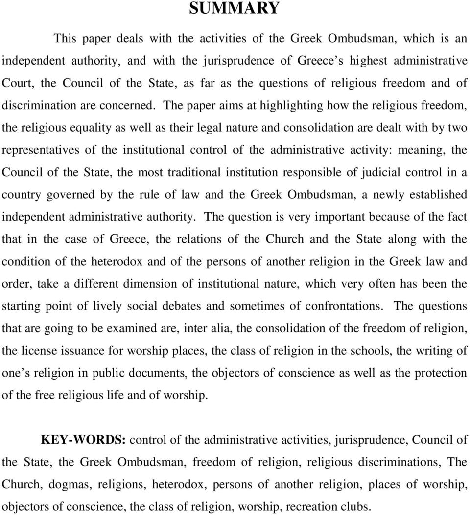 The paper aims at highlighting how the religious freedom, the religious equality as well as their legal nature and consolidation are dealt with by two representatives of the institutional control of