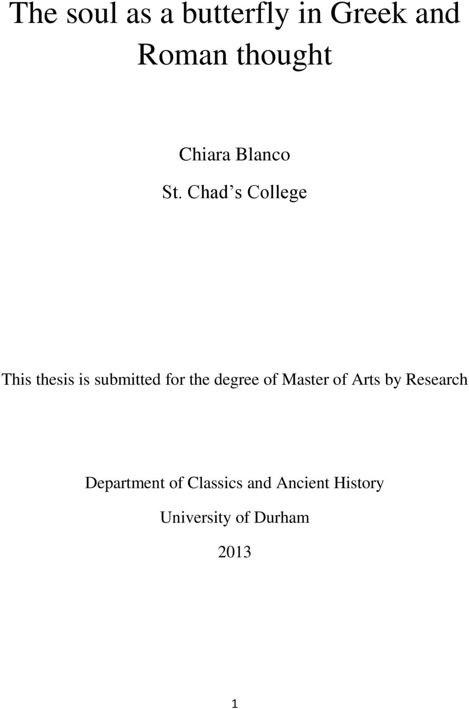 Chad s College This thesis is submitted for the degree