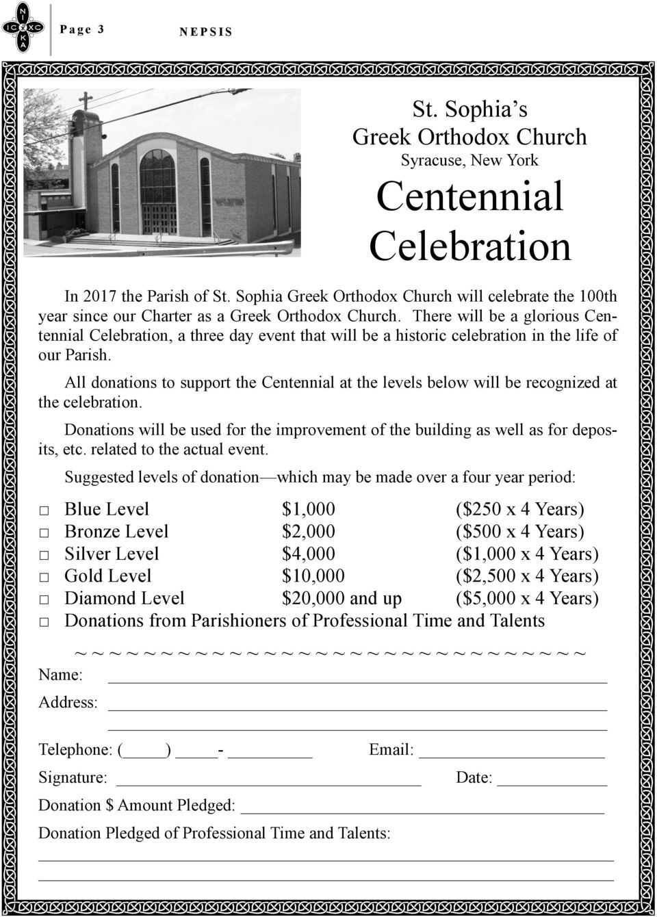 There will be a glorious Centennial Celebration, a three day event that will be a historic celebration in the life of our Parish.