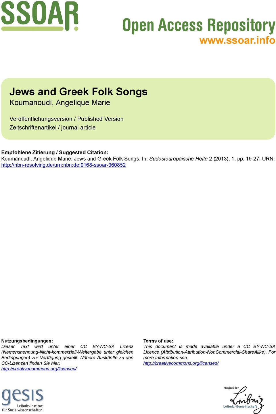 Angelique Marie: Jews and Greek Folk Songs. In: Südosteuropäische Hefte 2 (2013), 1, pp. 19-27. URN: http://nbn-resolving.