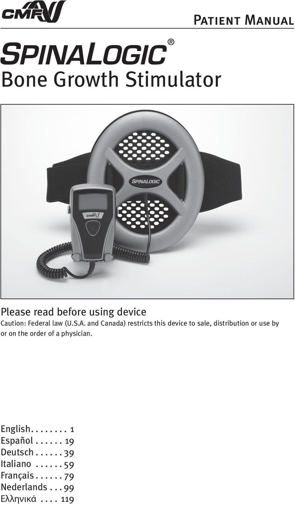 and Canada) restricts this device to sale, distribution or use by or on