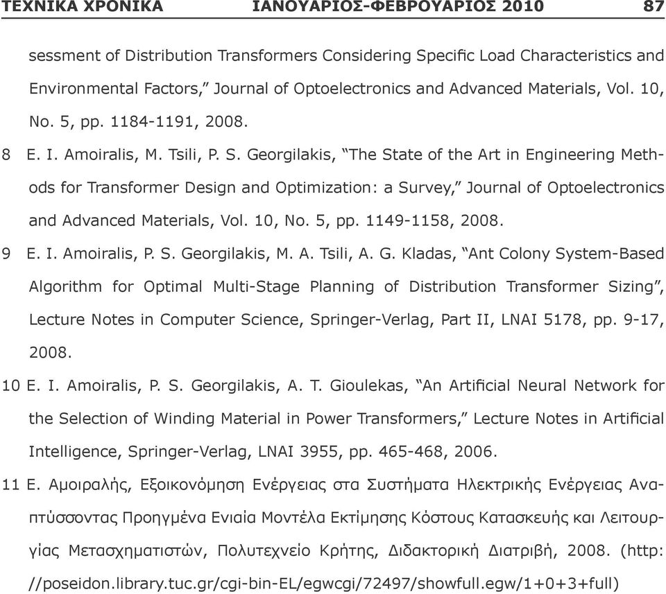 Georgilakis, The State of the Art in Engineering Methods for Transformer Design and Optimization: a Survey, Journal of Optoelectronics and Advanced Materials, Vol. 10, No. 5, pp. 1149-1158, 2008. 9 E.