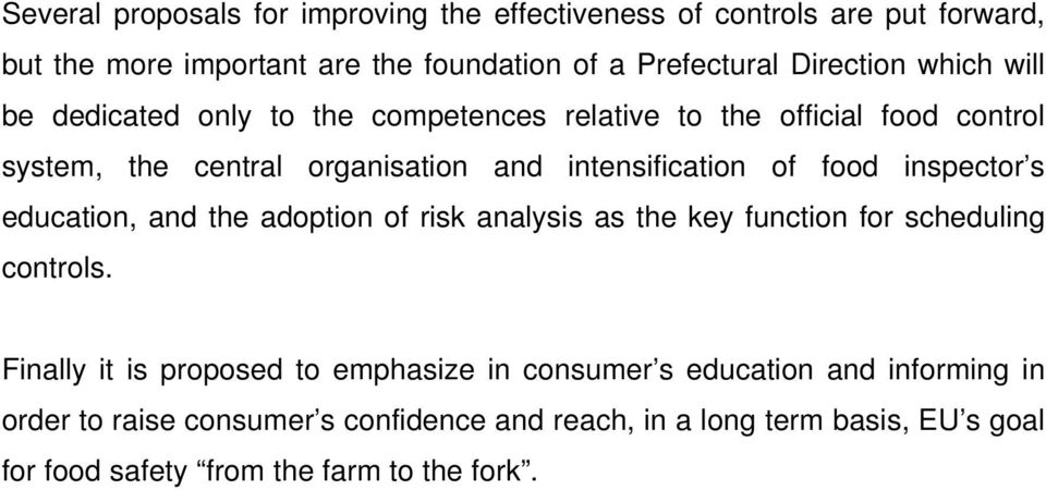 inspector s education, and the adoption of risk analysis as the key function for scheduling controls.