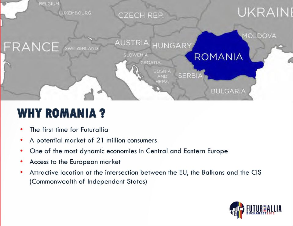 One of the most dynamic economies in Central and Eastern Europe Access to