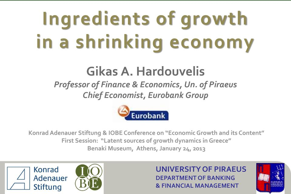 Economic Growth and its Content First Session: Latent sources of growth dynamics in Greece
