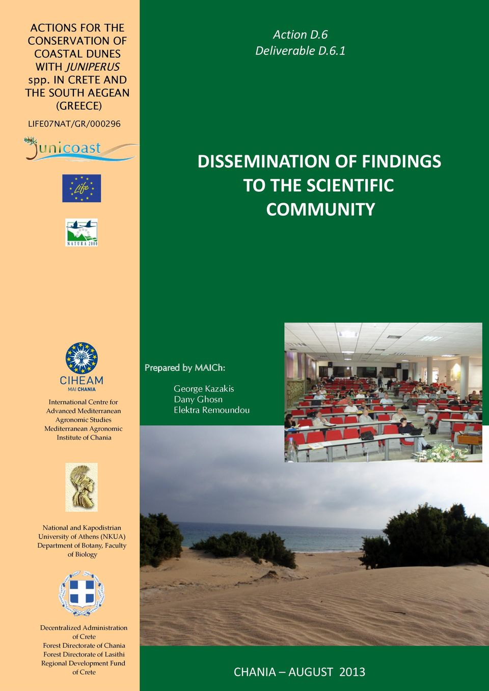 1 LIFE07NAT/GR/000296 DISSEMINATION OF FINDINGS TO THE SCIENTIFIC COMMUNITY Prepared by MAICh: International Centre for Advanced Mediterranean Agronomic