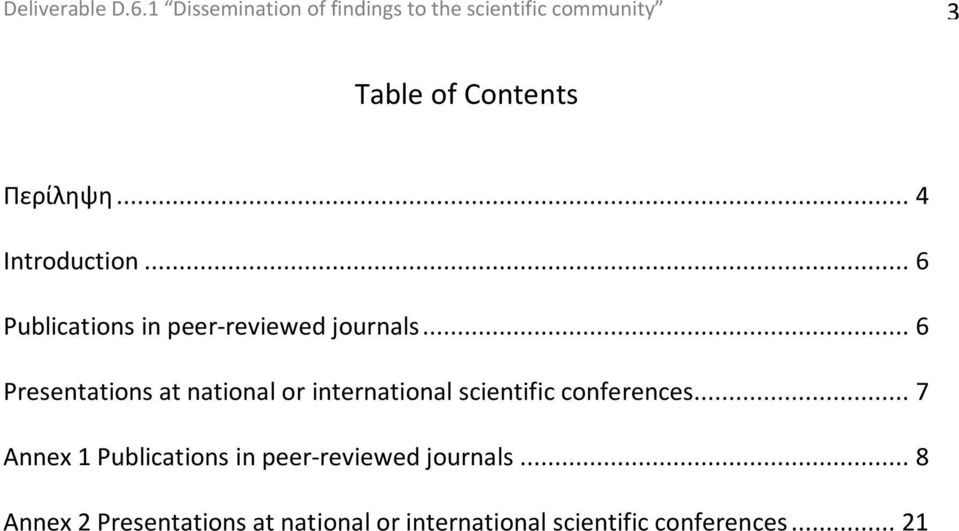 .. 4 Introduction... 6 Publications in peer-reviewed journals.