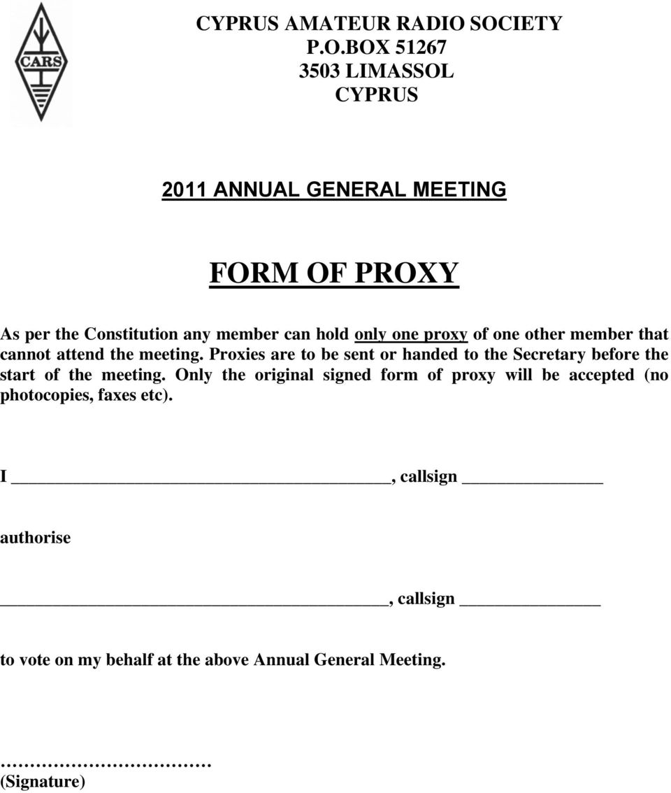 can hold only one proxy of one other member that cannot attend the meeting.