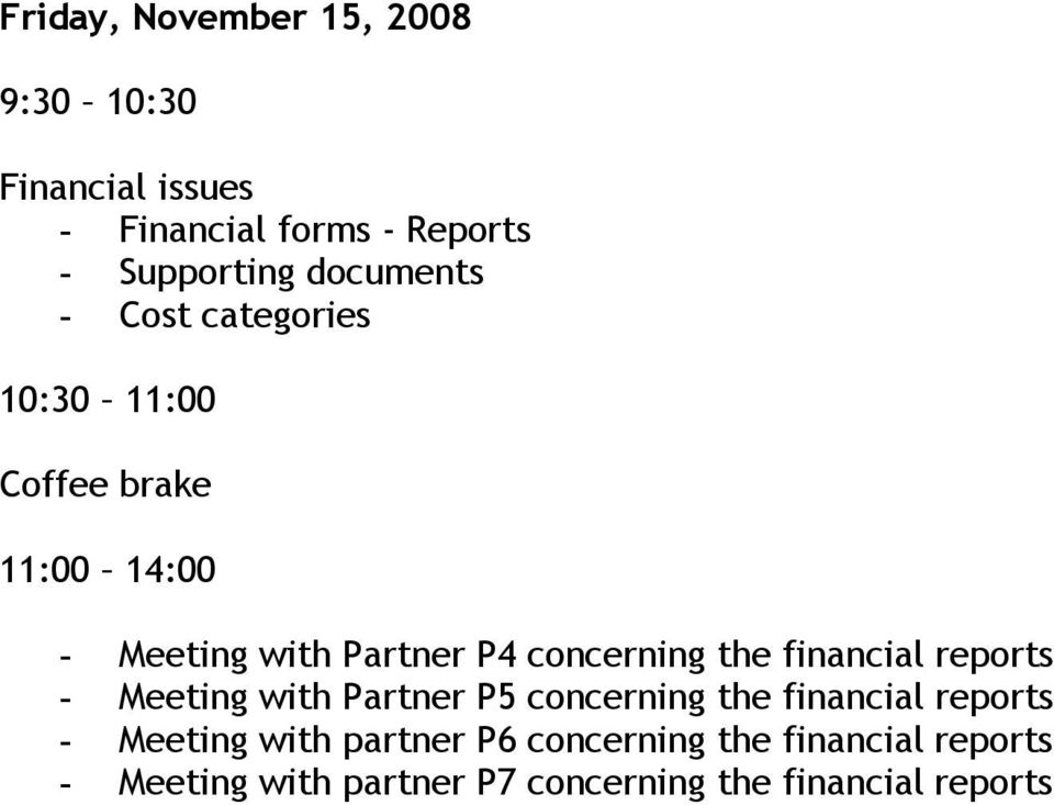 concerning the financial reports - Meeting with Partner P5 concerning the financial reports -