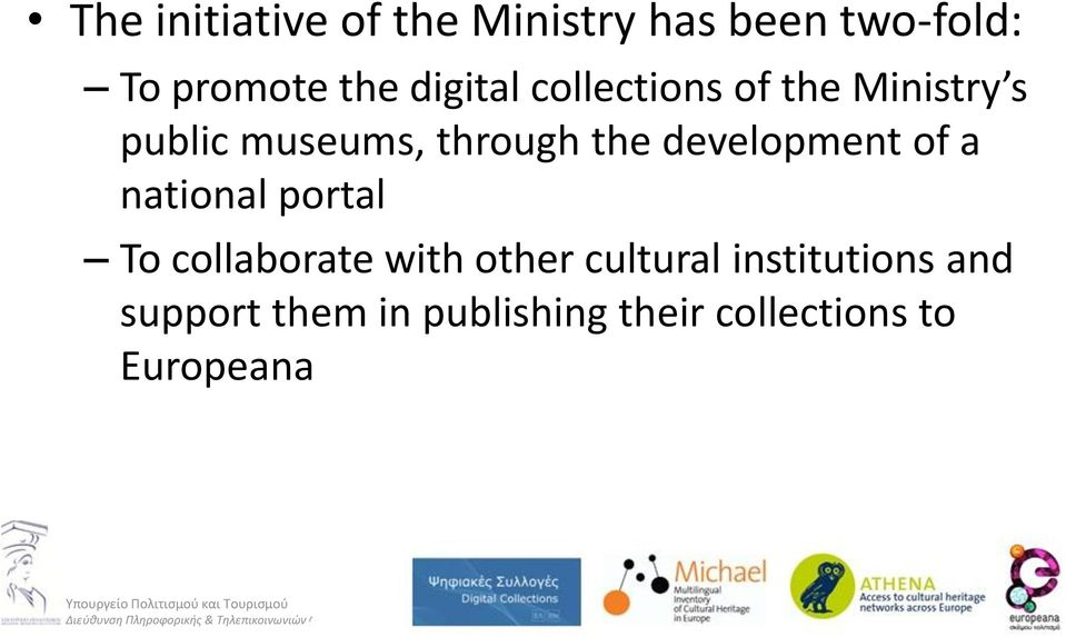 development of a national portal To collaborate with other cultural