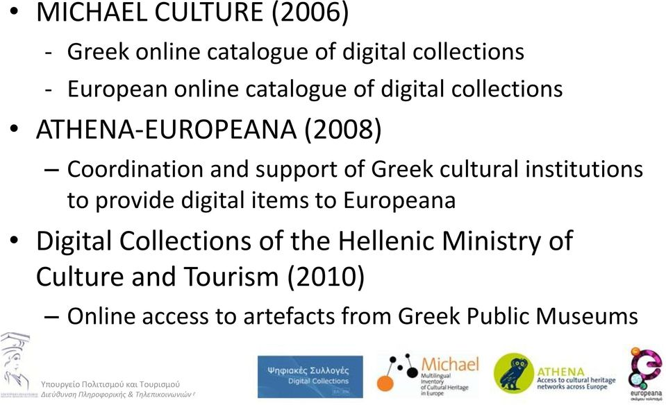 cultural institutions to provide digital items to Europeana Digital Collections of the