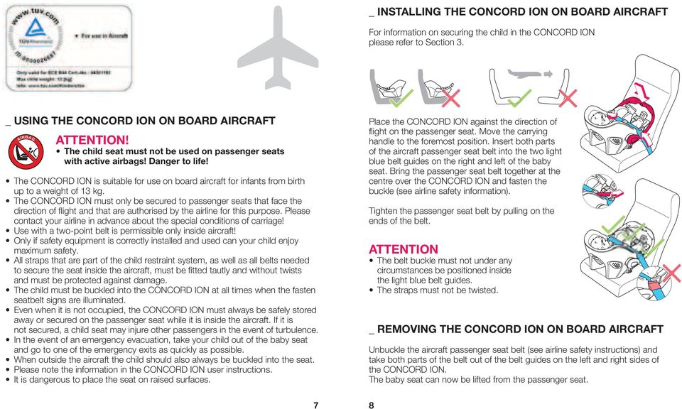 The CONCORD ION must only be secured to passenger seats that face the direction of flight and that are authorised by the airline for this purpose.