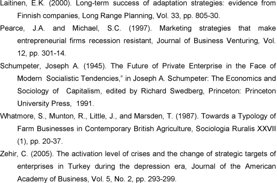 The Future of Private Enterprise in the Face of Modern Socialistic Tendencies, in Joseph A.