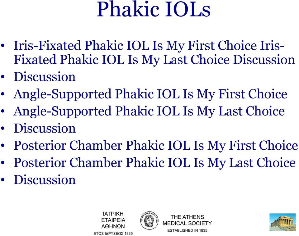 Choice Angle-Supported Phakic IOL Is My Last Choice Discussion Posterior Chamber