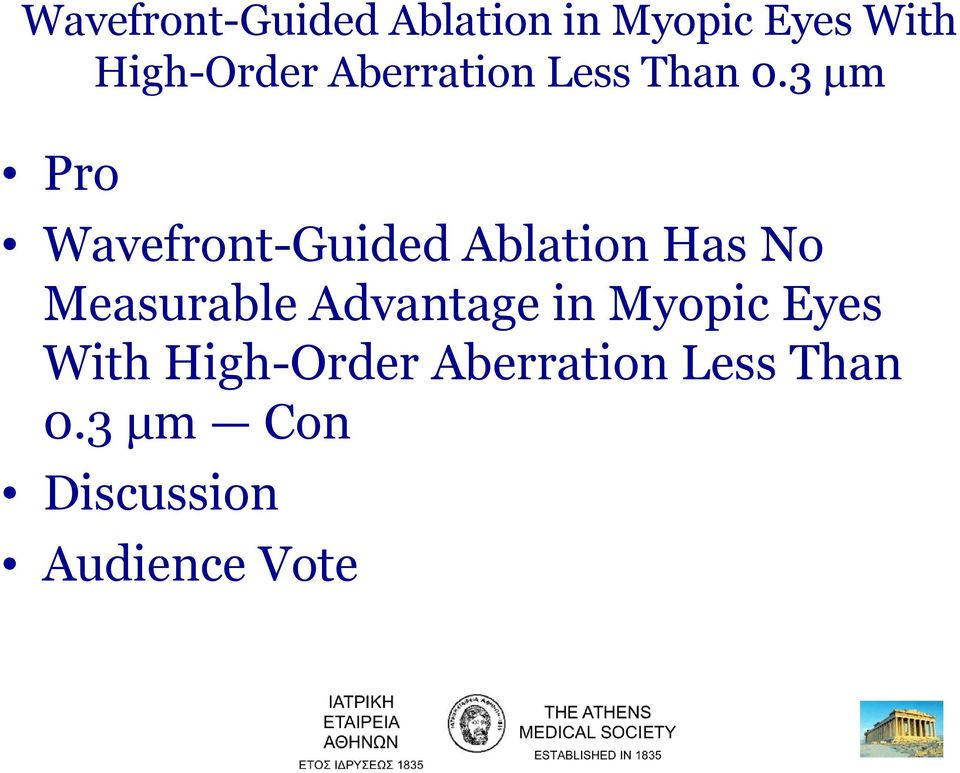 3 μm Pro Wavefront-Guided Ablation Has No Measurable