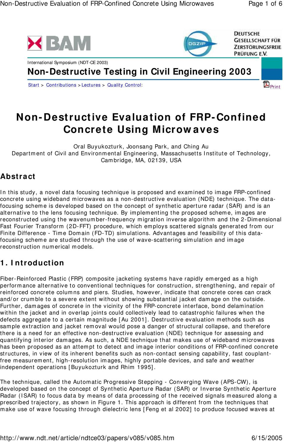 this study, a novel data focusing technique is proposed and examined to image FRP-confined concrete using wideband microwaves as a non-destructive evaluation (NDE) technique.