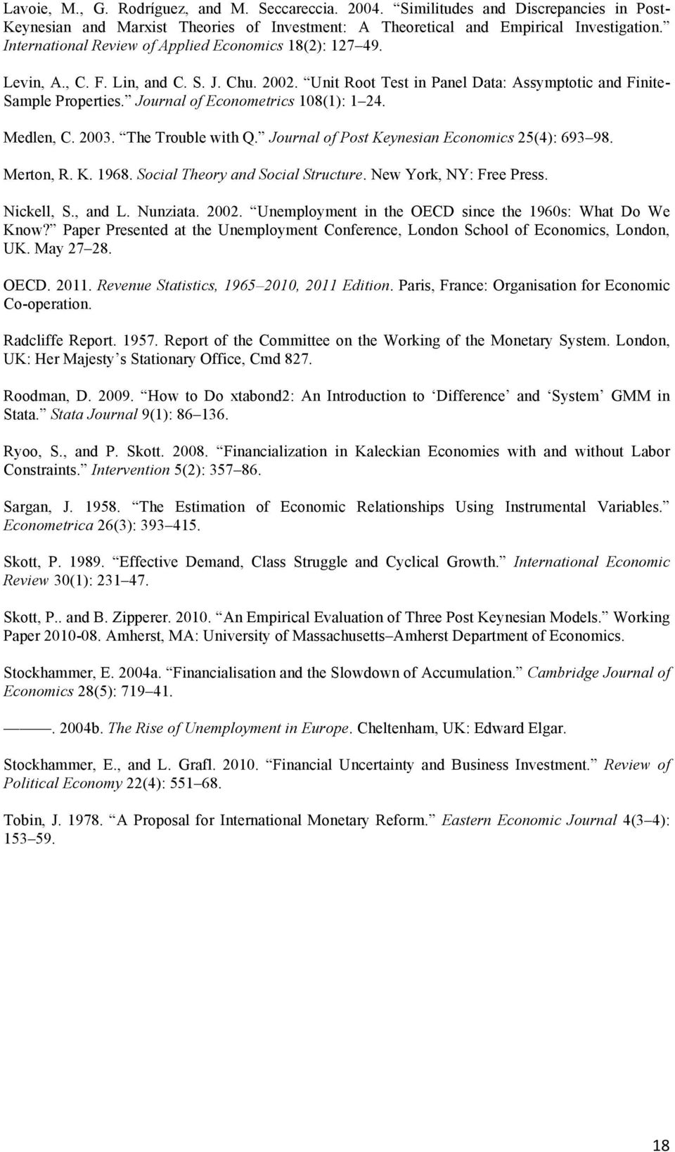 Journal of Econometrics 108(1): 1 24. Medlen, C. 2003. The Trouble with Q. Journal of Post Keynesian Economics 25(4): 693 98. Merton, R. K. 1968. Social Theory and Social Structure.