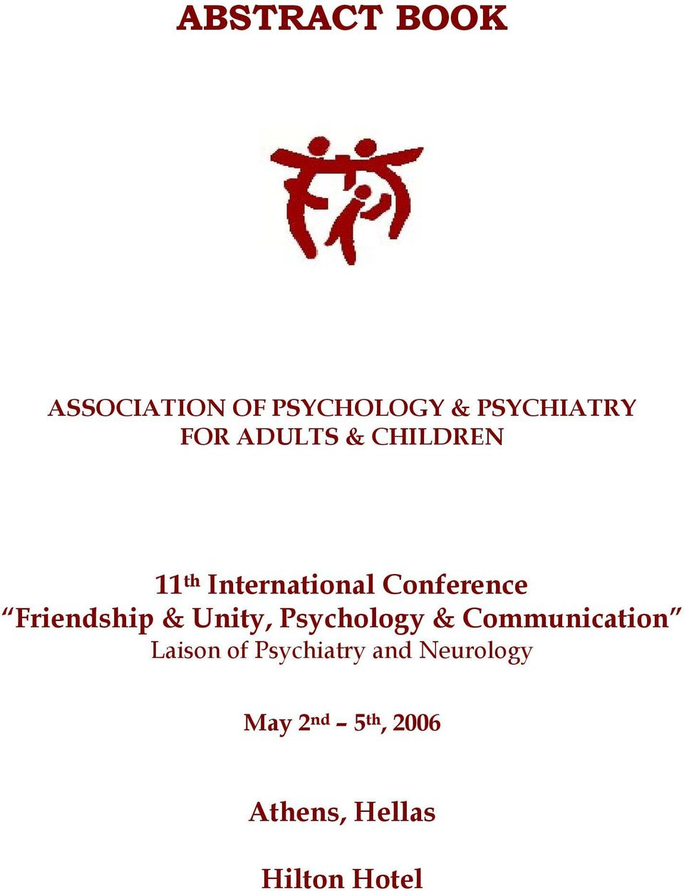 Friendship & Unity, Psychology & Communication Laison of