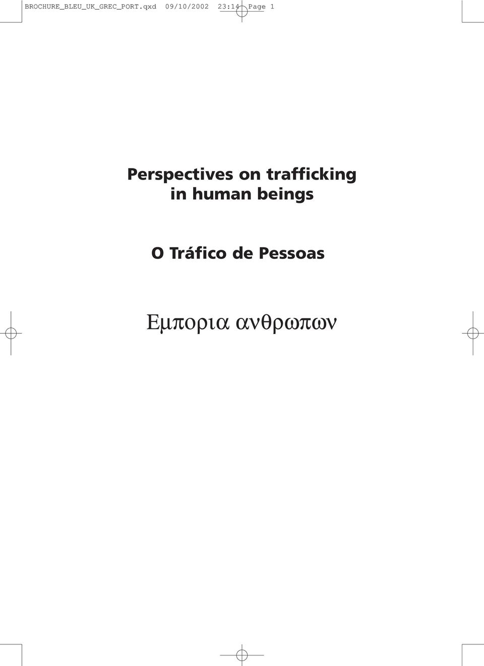 Perspectives on trafficking in
