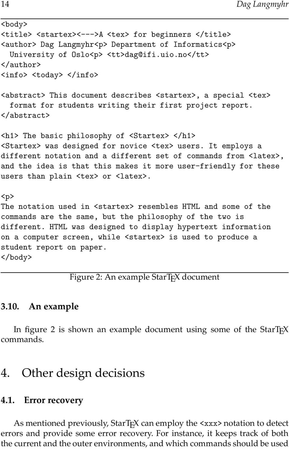 </abstract> <h1> The basic philosophy of <Startex> </h1> <Startex> was designed for novice <tex> users.