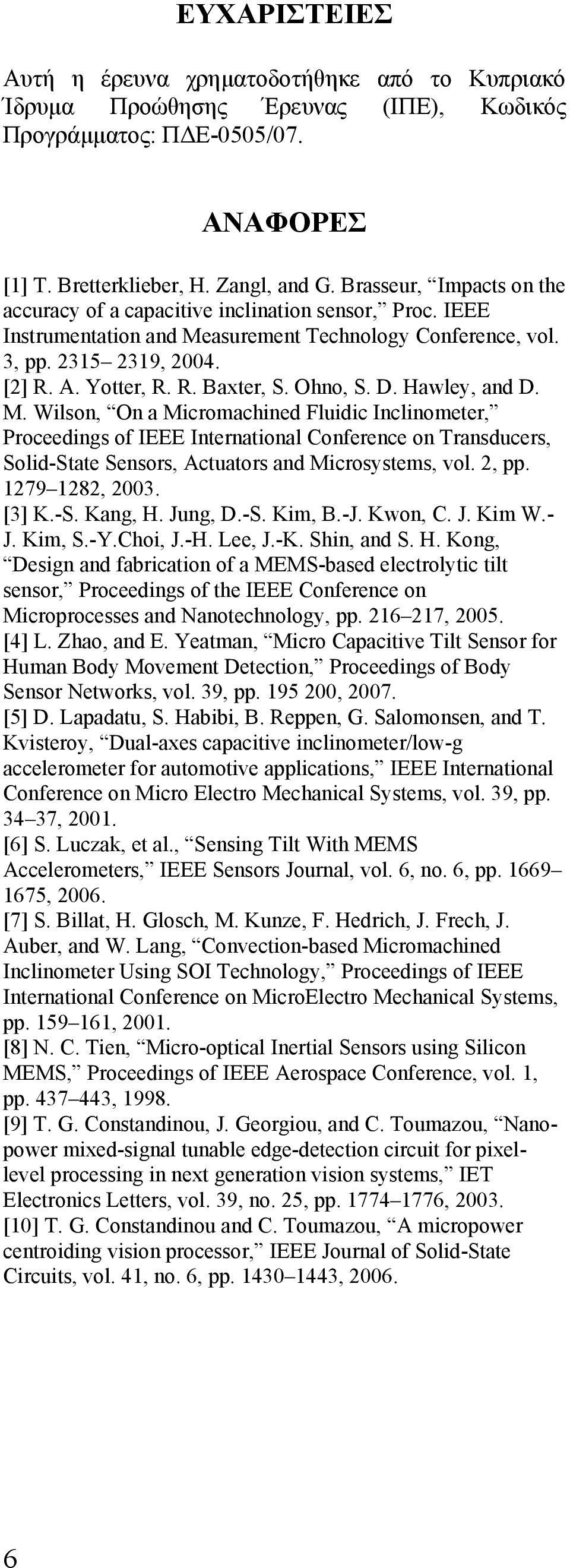 Ohno, S. D. Hawley, and D. M. Wilson, On a Micromachined Fluidic Inclinometer, Proceedings of IEEE International Conference on Transducers, Solid-State Sensors, Actuators and Microsystems, vol. 2, pp.