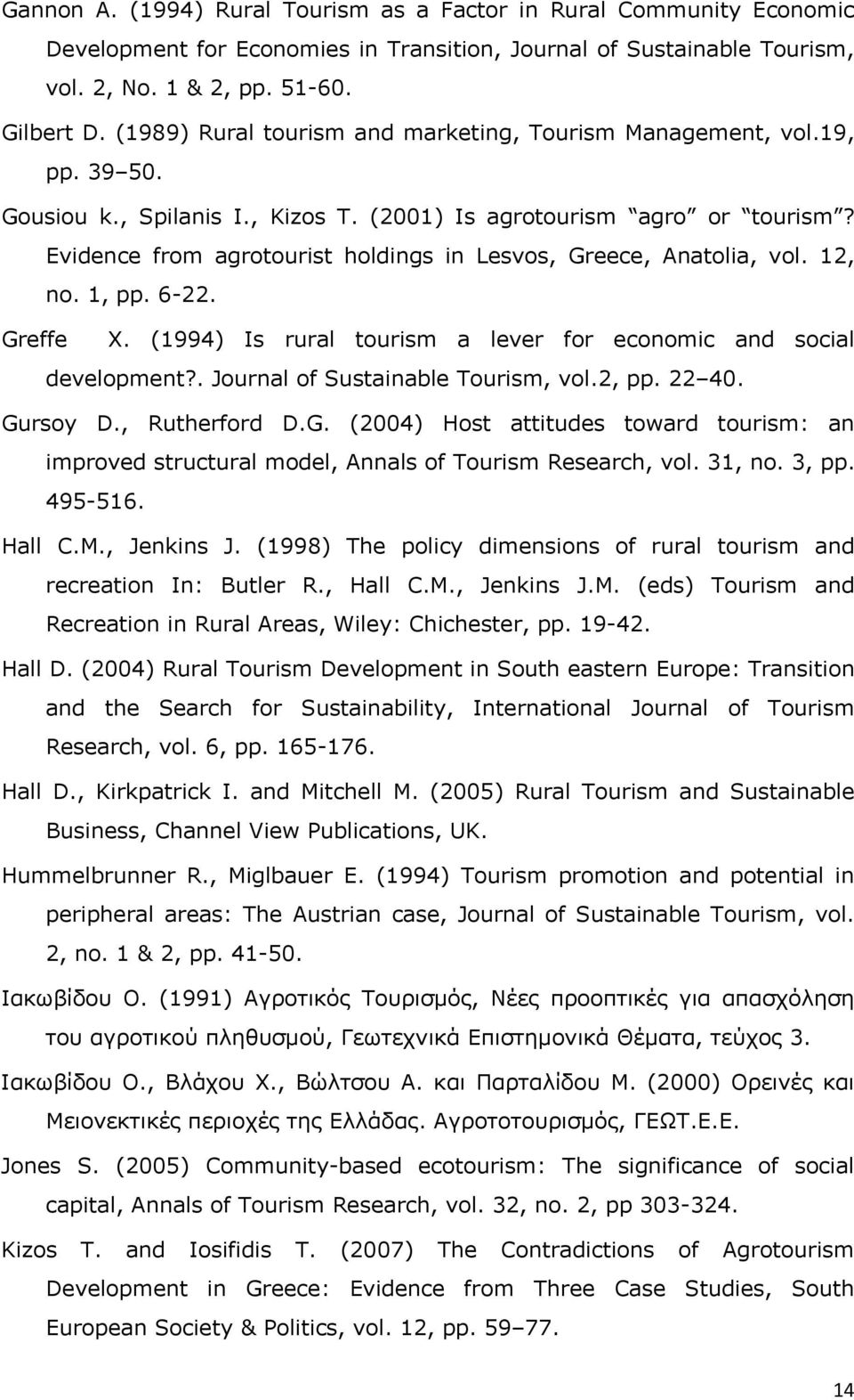 Evidence from agrotourist holdings in Lesvos, Greece, Anatolia, vol. 12, no. 1, pp. 6-22. Greffe X. (1994) Is rural tourism a lever for economic and social development?