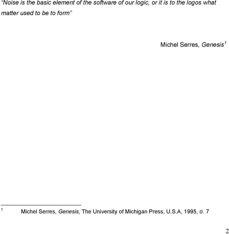to form Michel Serres, Genesis 1 1 Μichel Serres,
