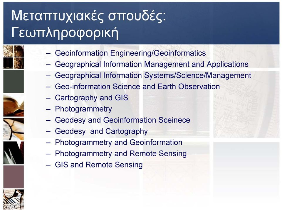 Geo-information Science and Earth Observation Cartography and GIS Photogrammetry Geodesy and