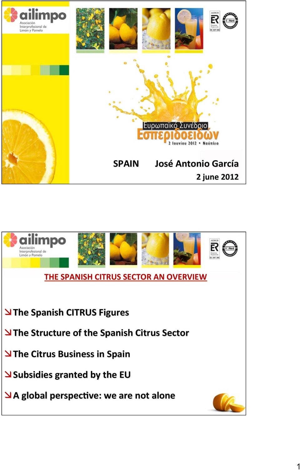 the Spanish Citrus Sector æ The Citrus Business in Spain æ