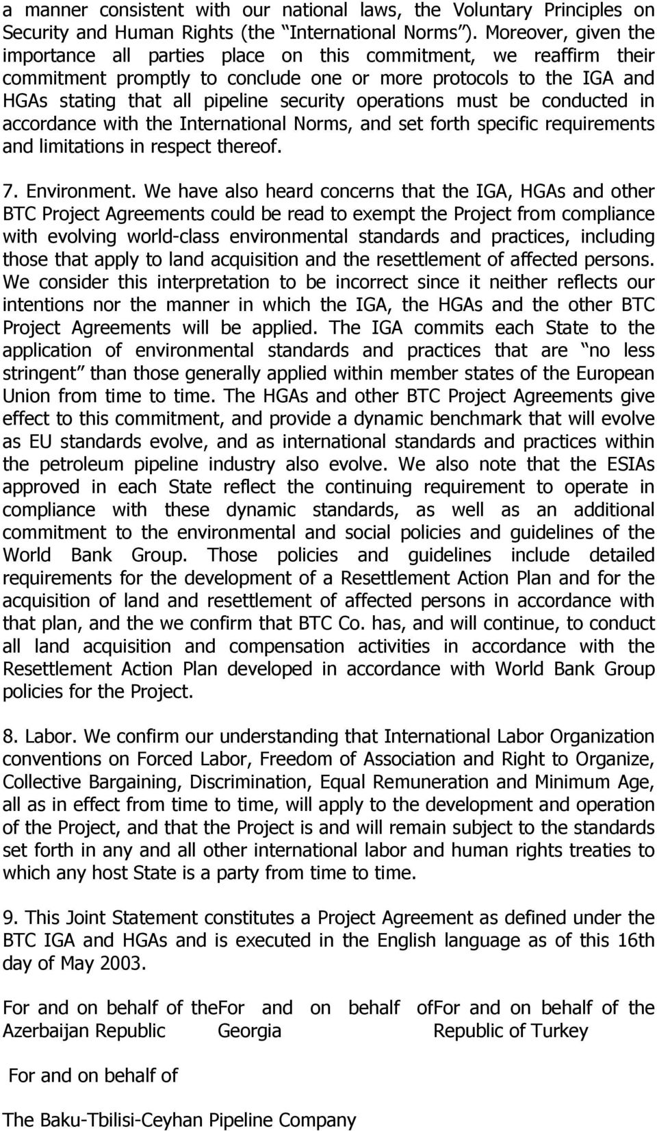 operations must be conducted in accordance with the International Norms and set forth specific requirements and limitations in respect thereof. 7. Environment.