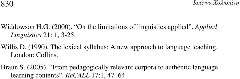 The lexical syllabus: A new approach to language teaching. London: Collins.