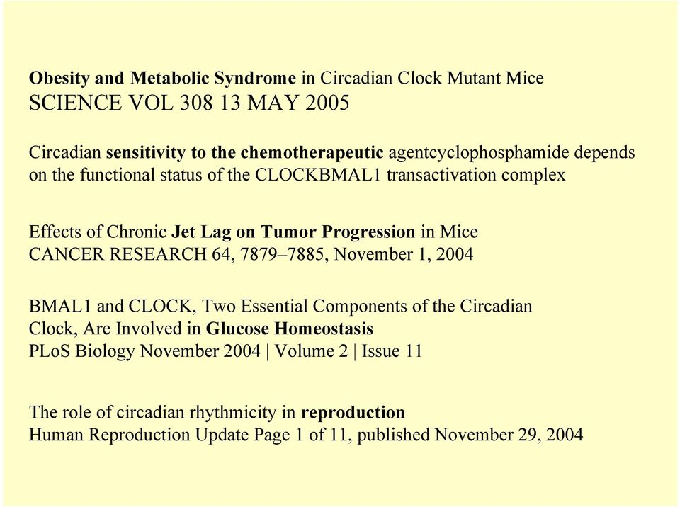 Mice CANCER RESEARCH 64, 7879 7885, November 1, 2004 BMAL1 and CLOCK, Two Essential Components of the Circadian Clock, Are Involved in Glucose
