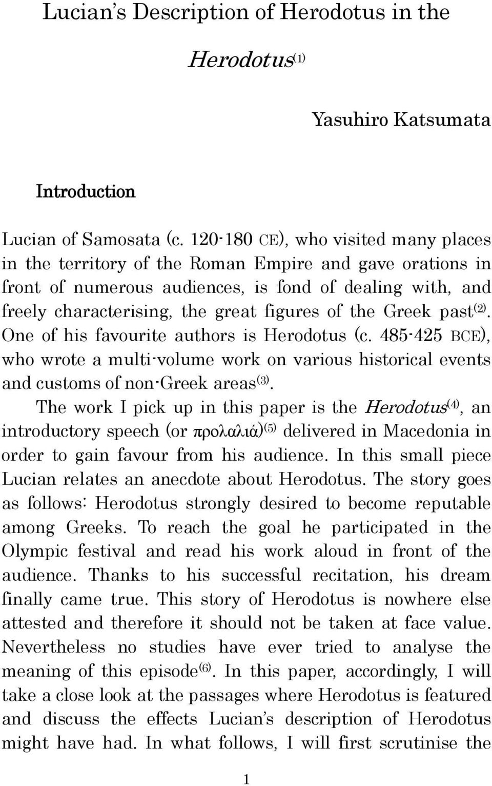 the Greek past (2). One of his favourite authors is Herodotus (c. 485-425 BCE), who wrote a multi-volume work on various historical events and customs of non-greek areas (3).