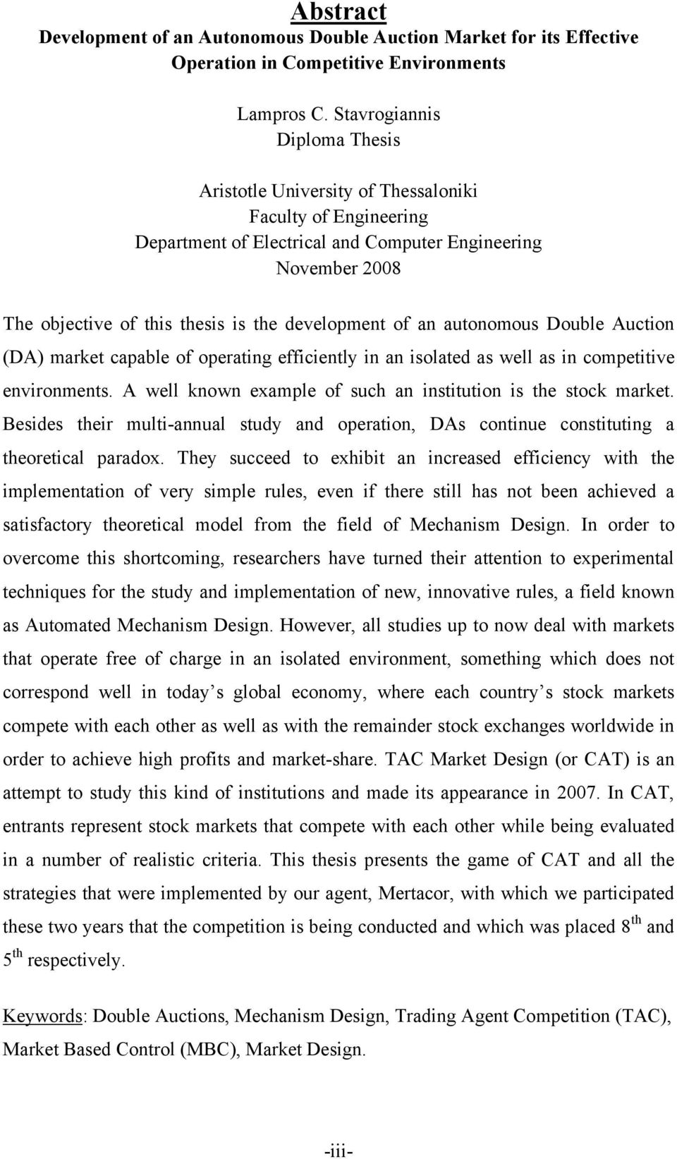 development of an autonomous Double Auction (DA) market capable of operating efficiently in an isolated as well as in competitive environments.