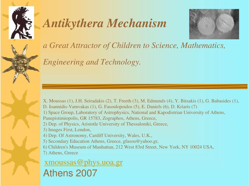 Kriaris (7) 1) Space Group, Laboratory of Astrophysics, National and Kapodistrian University of Athens, Panepistimiopolis, GR 15783, Zographos, Athens, Greece, 2) Dep.