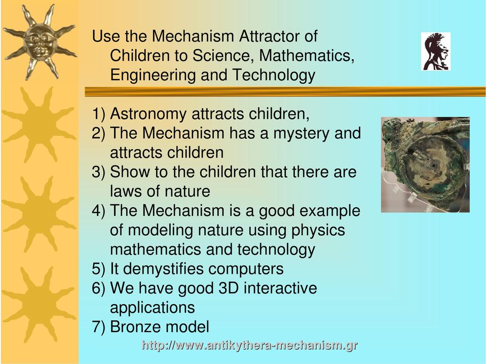 laws of nature 4) The Mechanism is a good example of modeling nature using physics mathematics and technology 5)