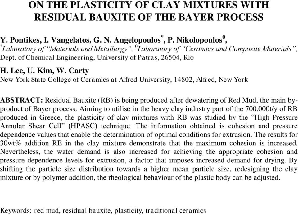 Carty New York State College of Ceramics at Alfred University, 14802, Alfred, New York ABSTRACT: Residual Bauxite (RB) is being produced after dewatering of Red Mud, the main byproduct of Bayer