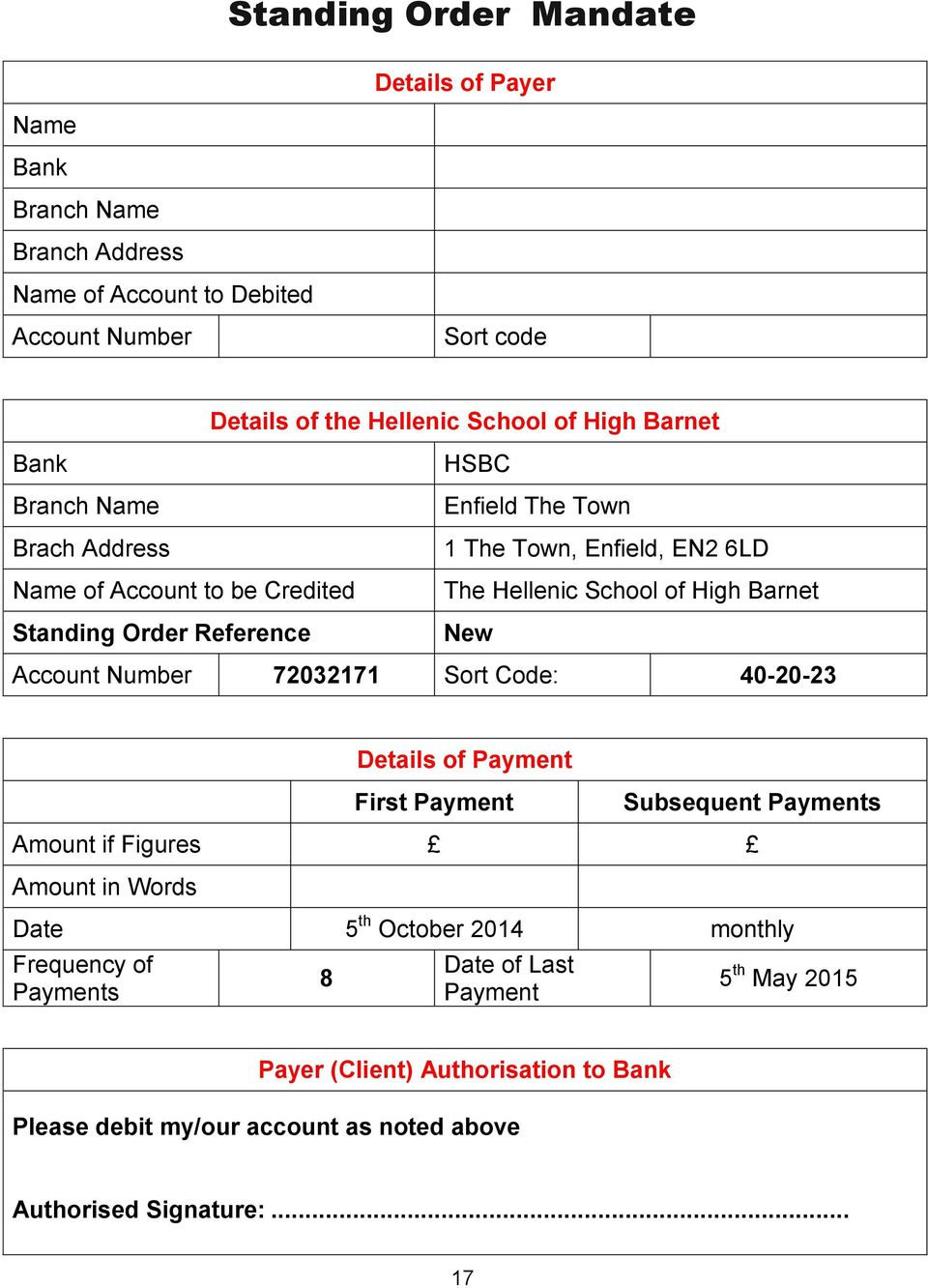High Barnet New Account Number 72032171 Sort Code: 40-20-23 Details of Payment First Payment Subsequent Payments Amount if Figures Amount in Words Date 5 th October 2014