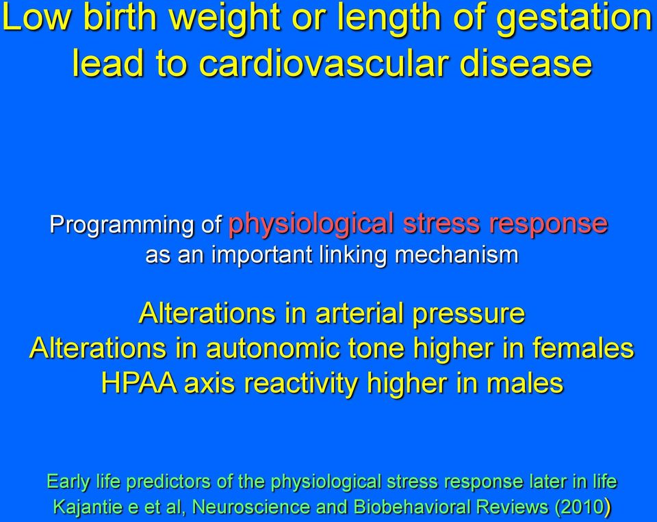autonomic tone higher in females HPAA axis reactivity higher in males Early life predictors of the