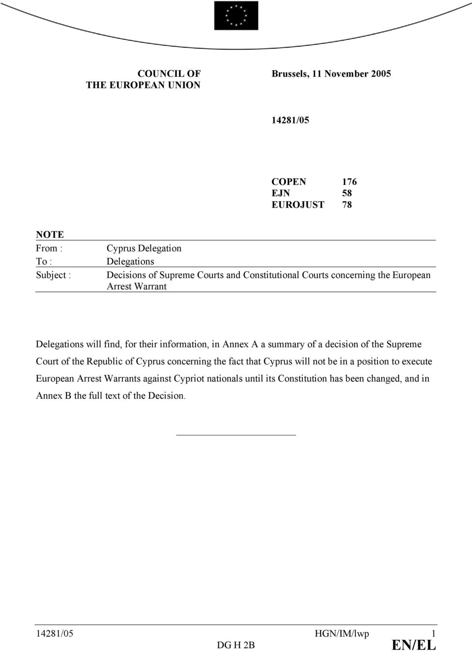 summary of a decision of the Supreme Court of the Republic of Cyprus concerning the fact that Cyprus will not be in a position to execute European Arrest