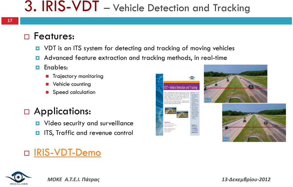 methods, in real-time Enables: Trajectory monitoring Vehicle counting Speed