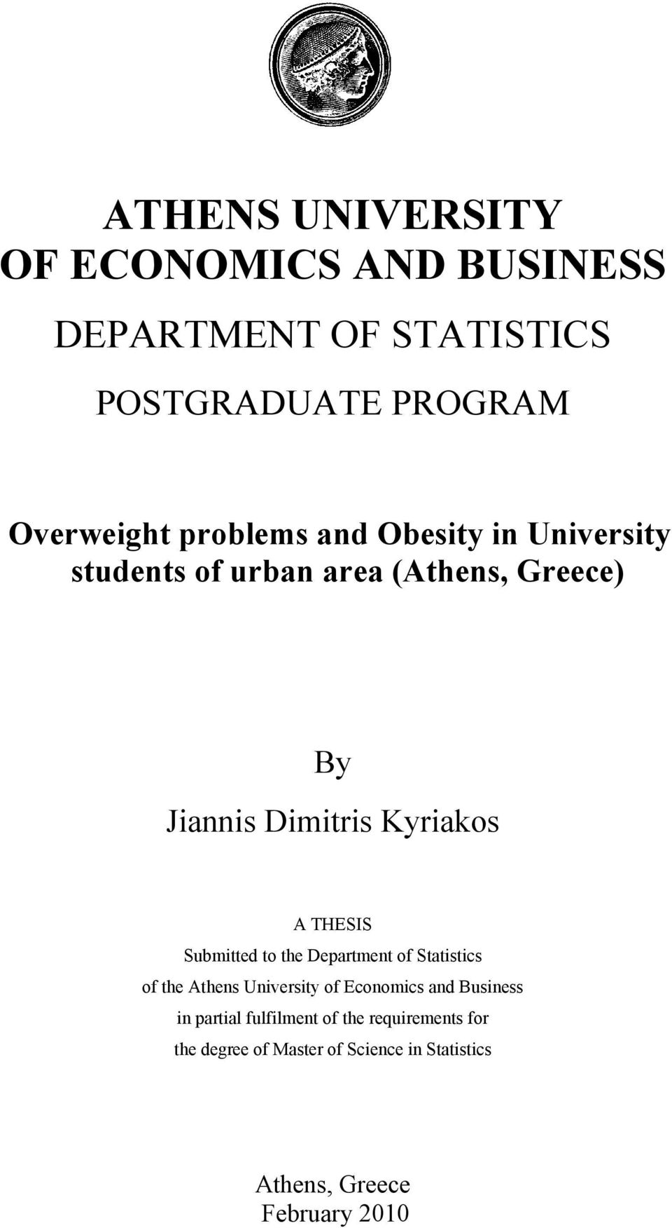 THESIS Submitted to the Department of Statistics of the Athens University of Economics and Business in