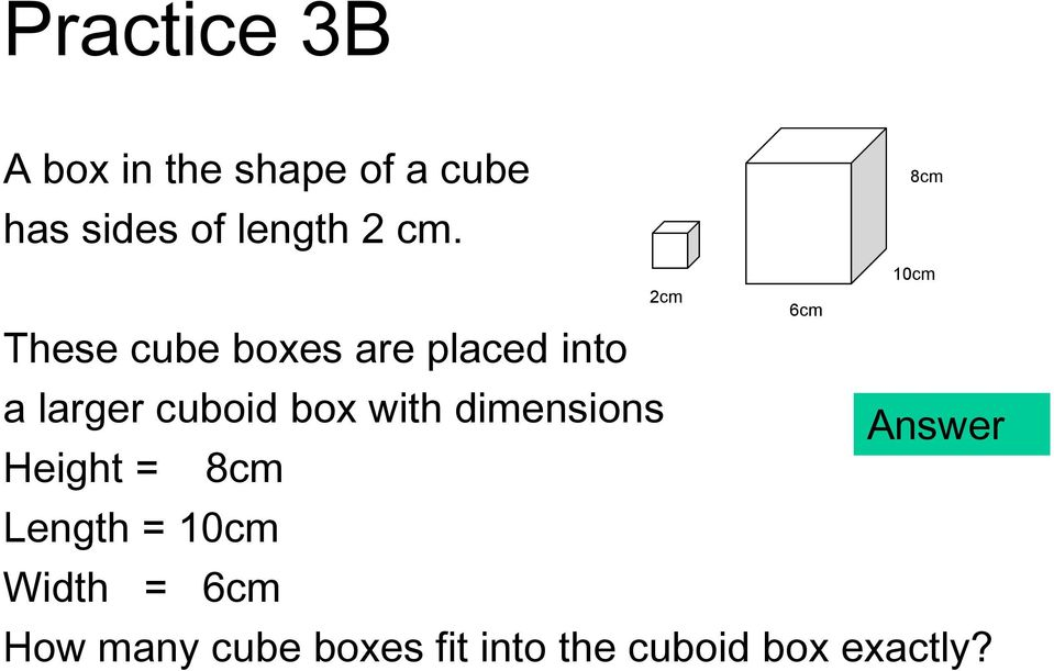 with dimensions Height = 8cm Length = 10cm Width = 6cm How
