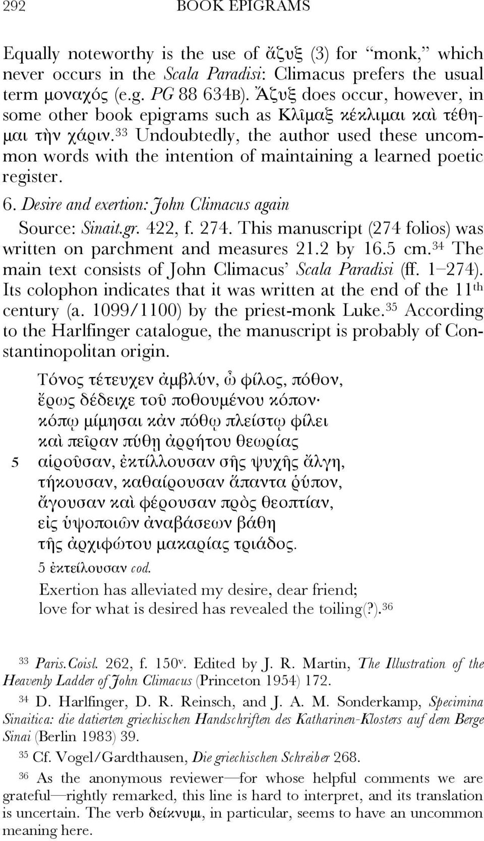 33 Undoubtedly, the author used these uncommon words with the intention of maintaining a learned poetic register. 6. Desire and exertion: John Climacus again Source: Sinait.gr. 422, f. 274.