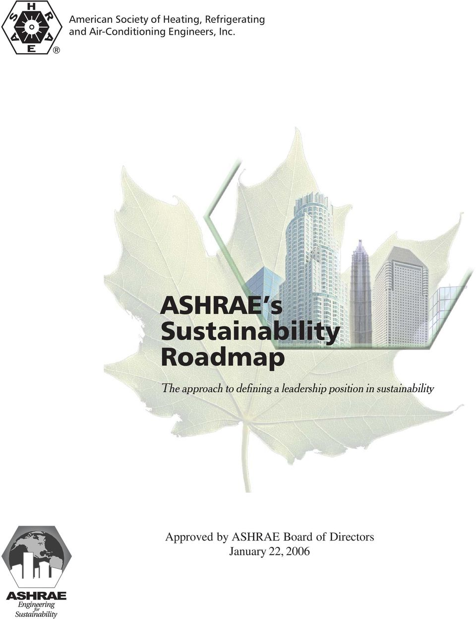 ASHRAE s Sustainability Roadmap The approach to defining a