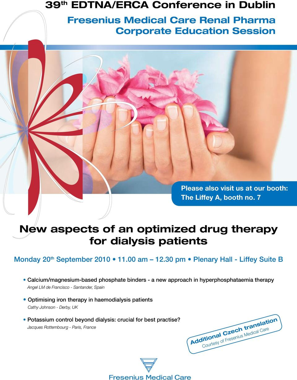 7 New aspects of an optimized drug therapy for dialysis patients Monday 20 th Angel LM de Francisco -