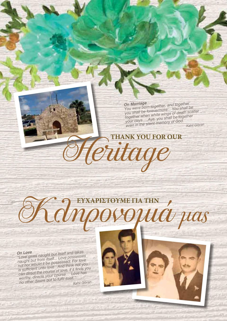 Heritage THANK YOU FOR OUR Kahil Gibran Kληρονομιά ΕΥΧΑΡΙΣΤΟΥΜΕ ΓΙΑ ΤΗΝ μας On Love Love gives naught but itself and takes naught but from itself.